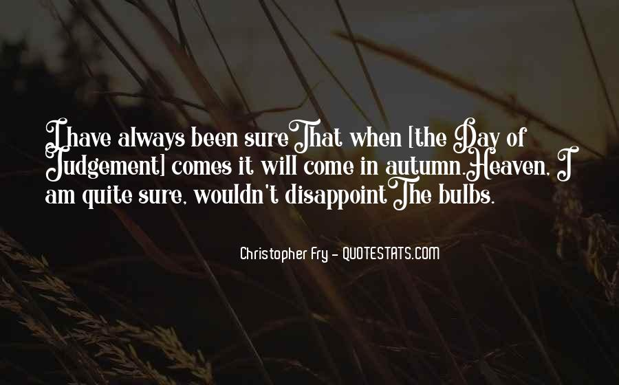 Christopher Fry Quotes #1231816