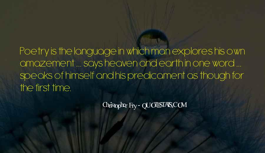 Christopher Fry Quotes #1298321