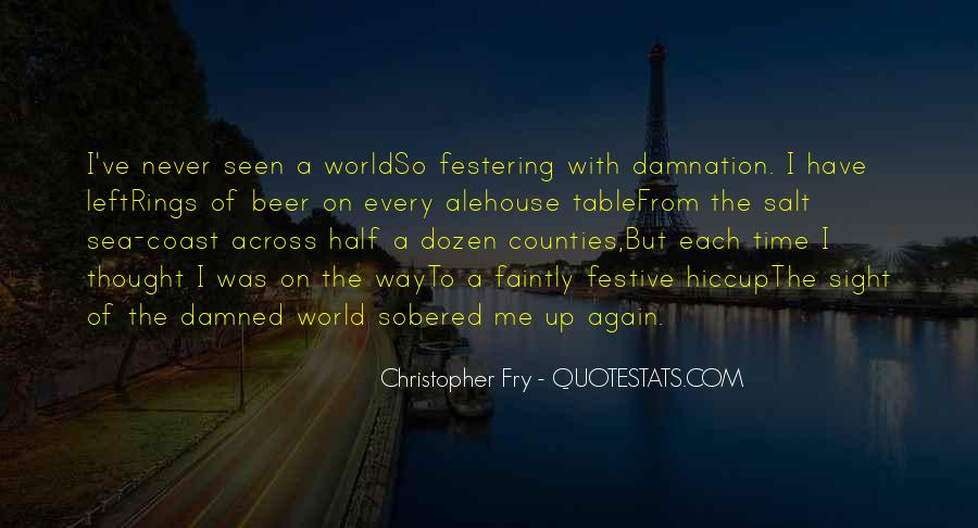 Christopher Fry Quotes #1324971