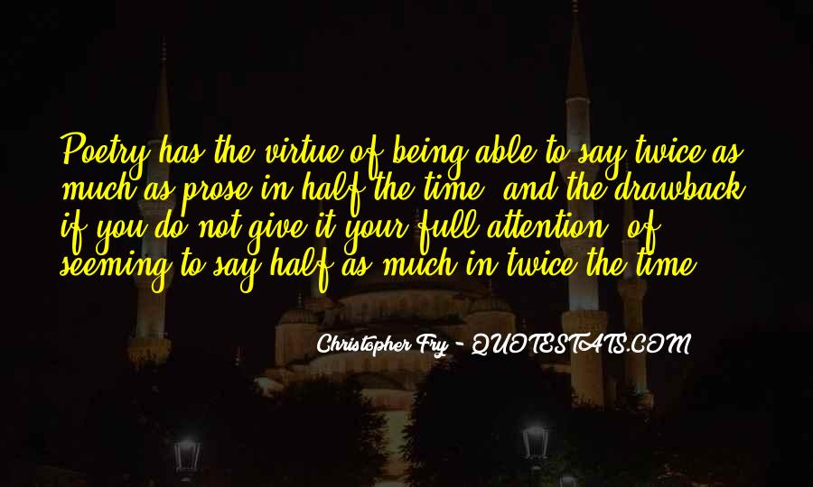 Christopher Fry Quotes #1562561
