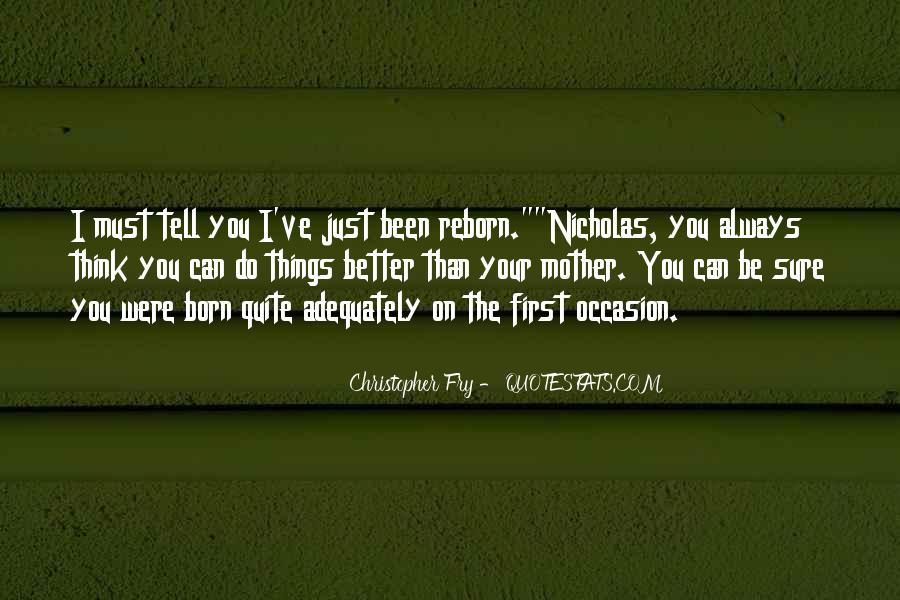 Christopher Fry Quotes #1614832