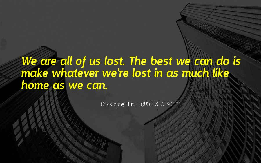 Christopher Fry Quotes #162915