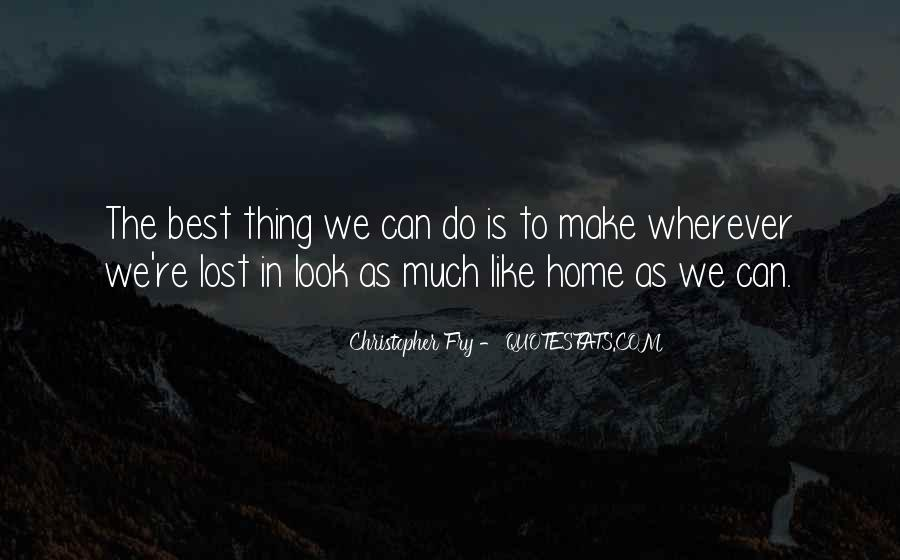 Christopher Fry Quotes #1863066