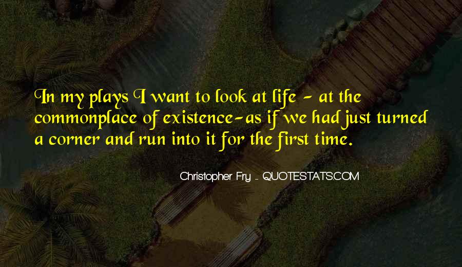 Christopher Fry Quotes #276999