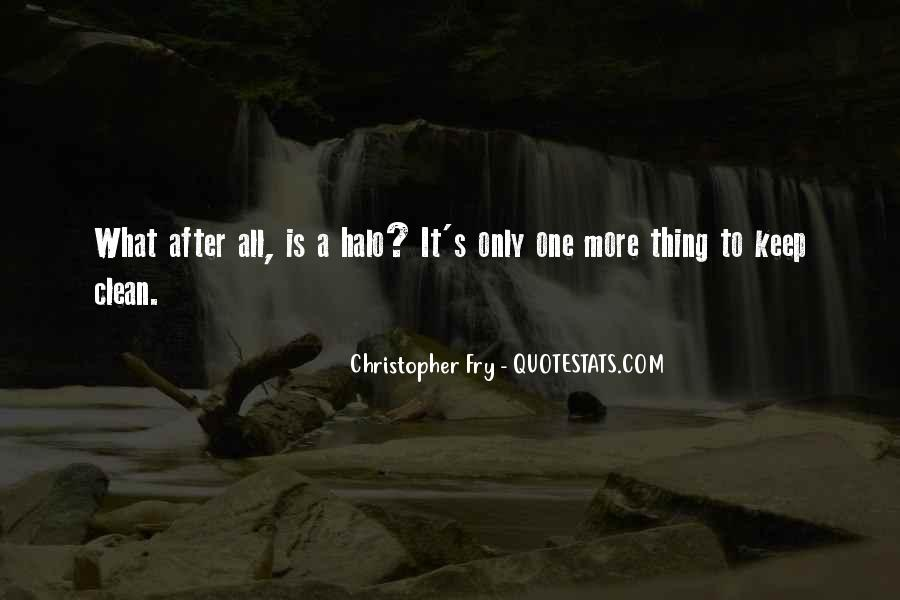Christopher Fry Quotes #31250