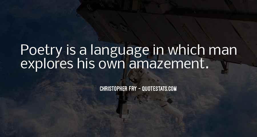 Christopher Fry Quotes #433684