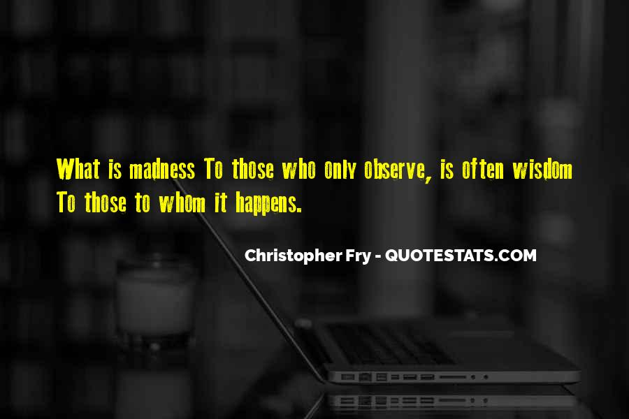 Christopher Fry Quotes #8273