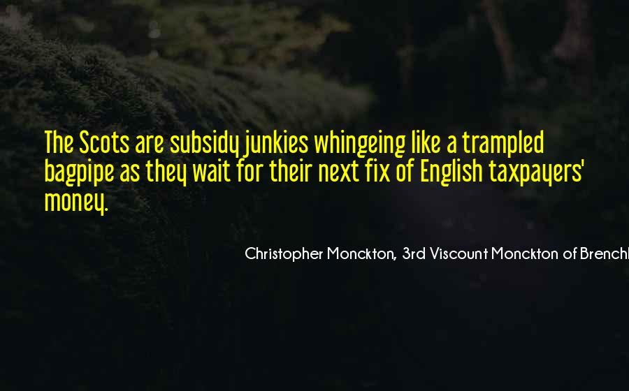 Christopher Monckton, 3rd Viscount Monckton Of Brenchley Quotes #719026