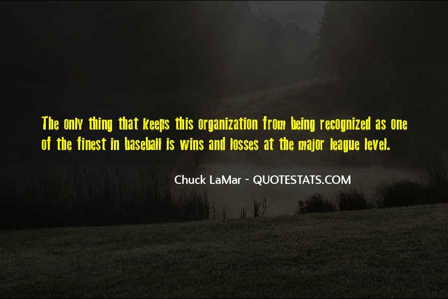 Chuck LaMar Quotes #916874