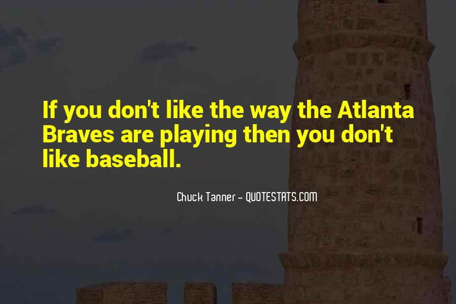 Chuck Tanner Quotes #1417314