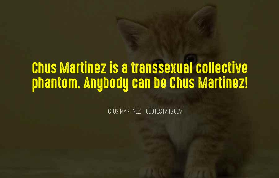 Chus Martinez Quotes #542961