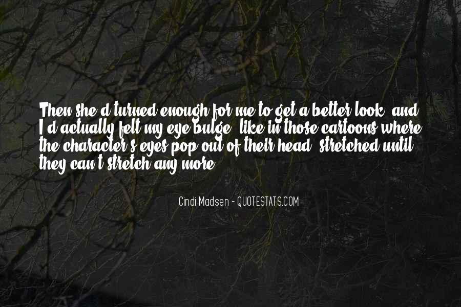 Cindi Madsen Quotes #1675803