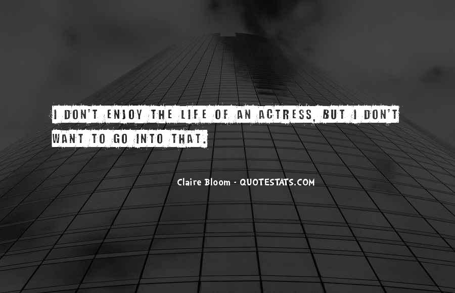 Claire Bloom Quotes #1329240