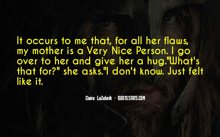 Claire LaZebnik Quotes #1024610