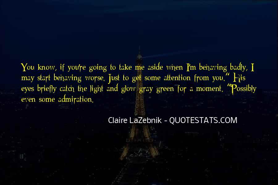 Claire LaZebnik Quotes #804278