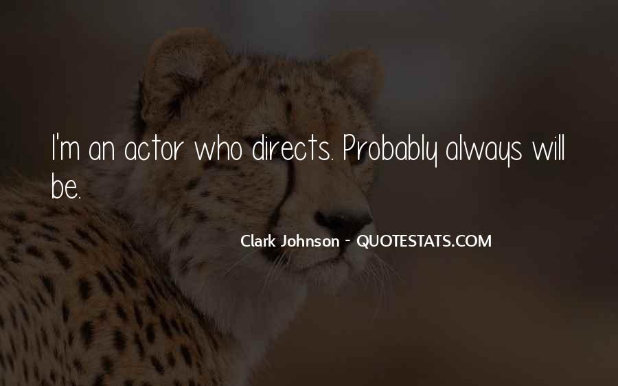 Clark Johnson Quotes #159421