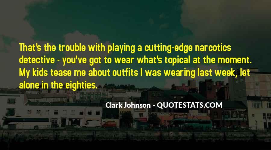 Clark Johnson Quotes #1798568