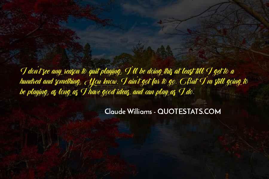 Claude Williams Quotes #901824