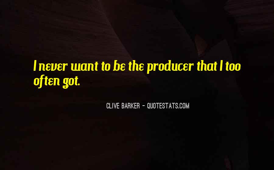 Clive Barker Quotes #1541467