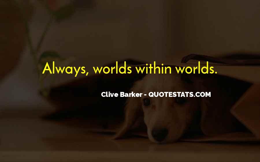 Clive Barker Quotes #240033