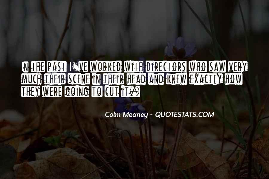 Colm Meaney Quotes #1360229
