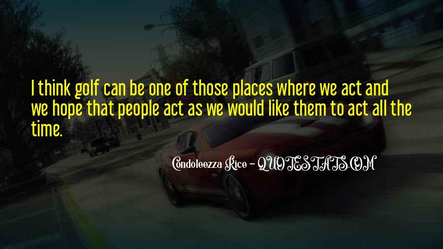 Condoleezza Rice Quotes #1365689