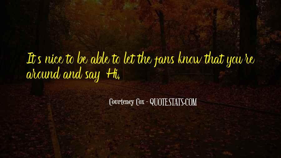 Courteney Cox Quotes #1071969