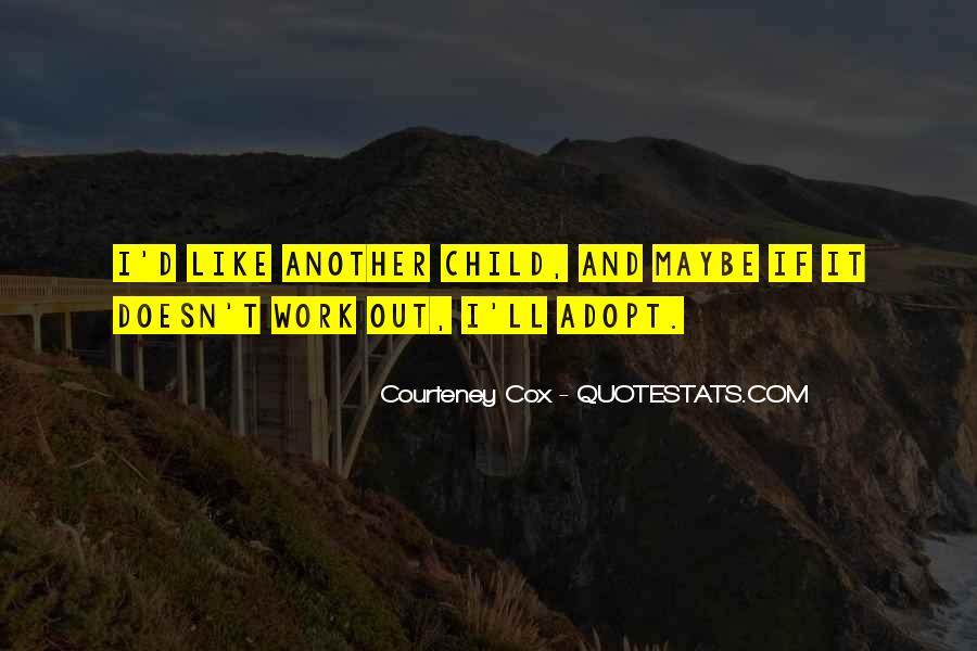 Courteney Cox Quotes #1093905