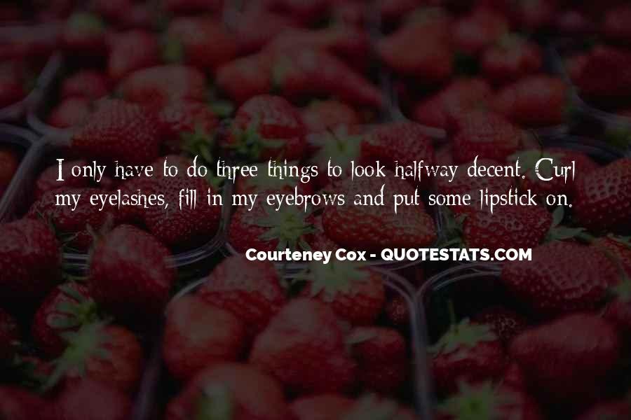 Courteney Cox Quotes #1198850