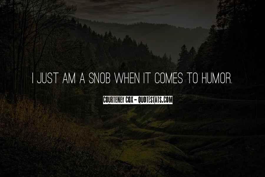Courteney Cox Quotes #1299982
