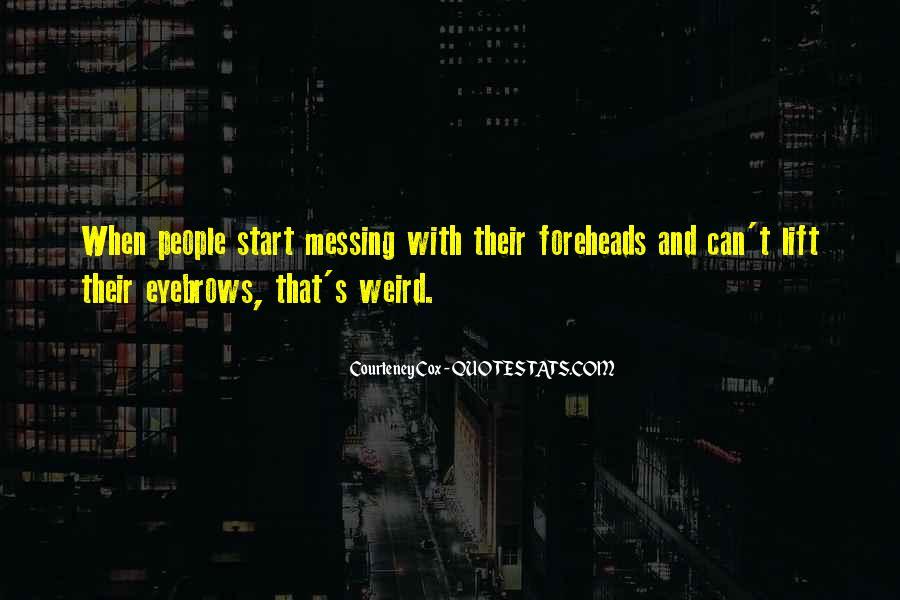 Courteney Cox Quotes #1467549