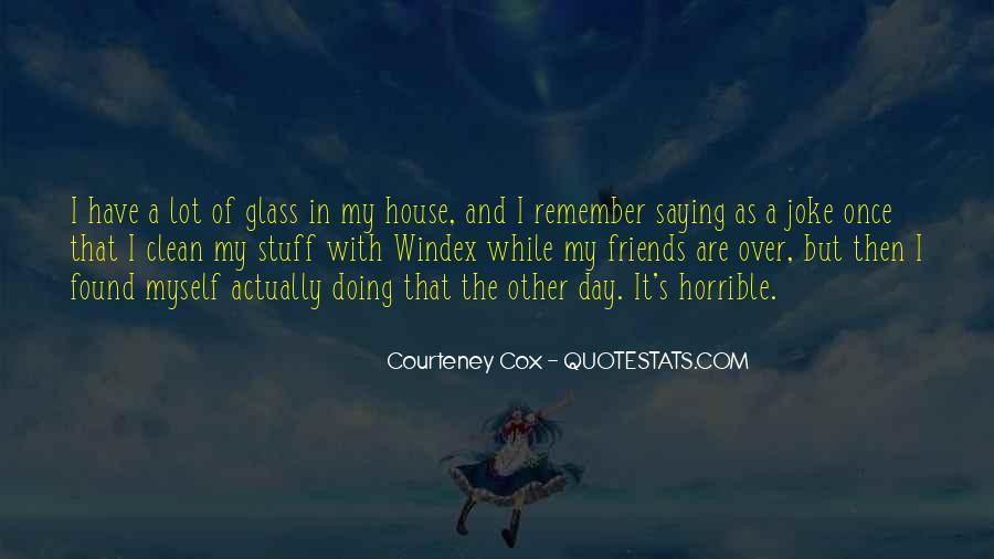 Courteney Cox Quotes #342875