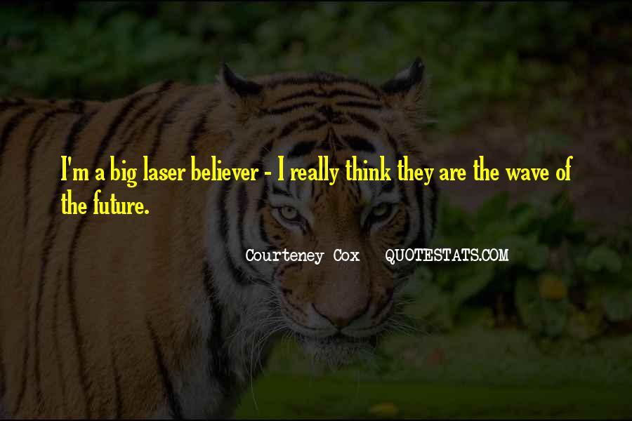 Courteney Cox Quotes #462881