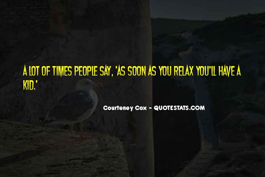 Courteney Cox Quotes #568475