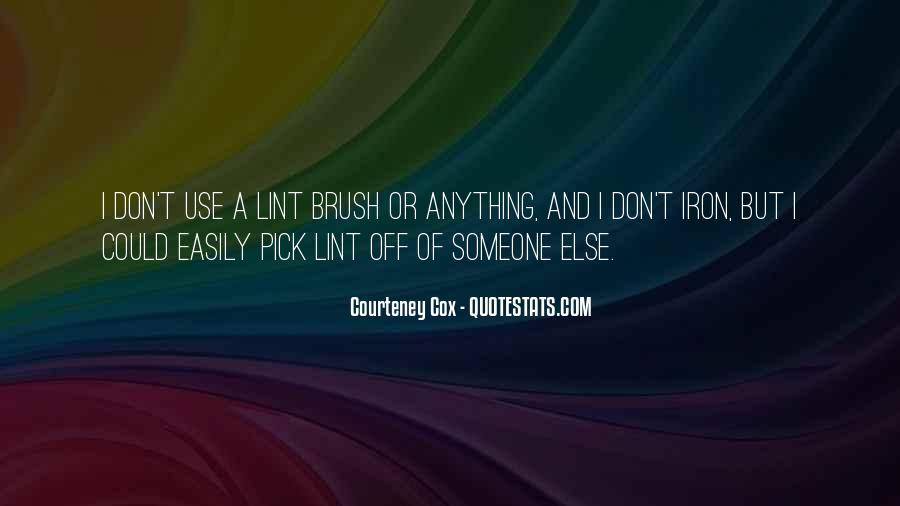 Courteney Cox Quotes #670320