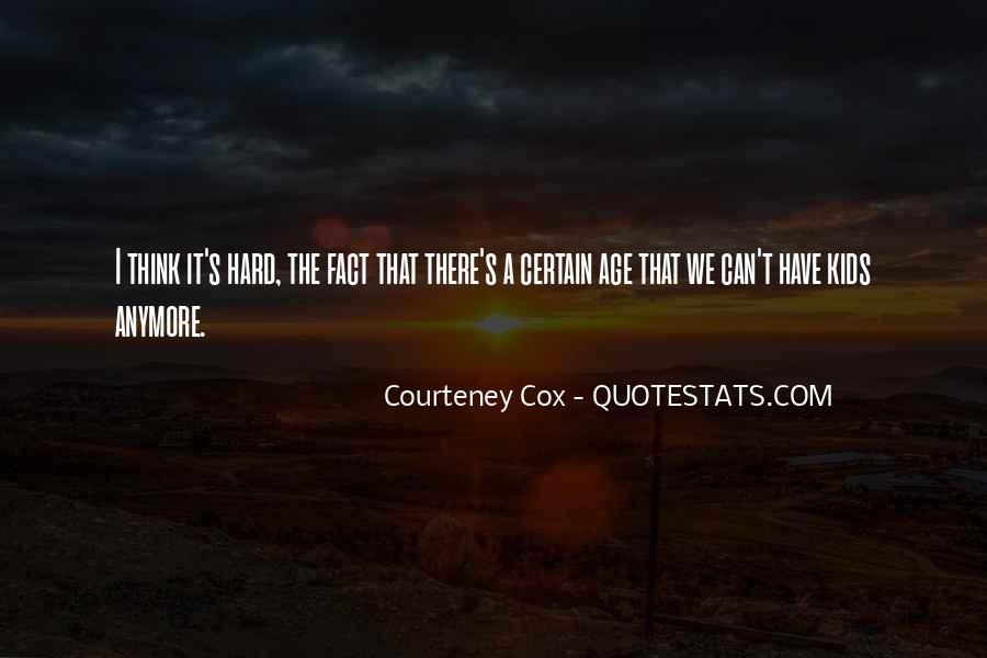 Courteney Cox Quotes #826302
