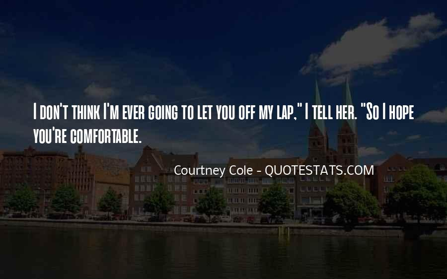 Courtney Cole Quotes #1558521