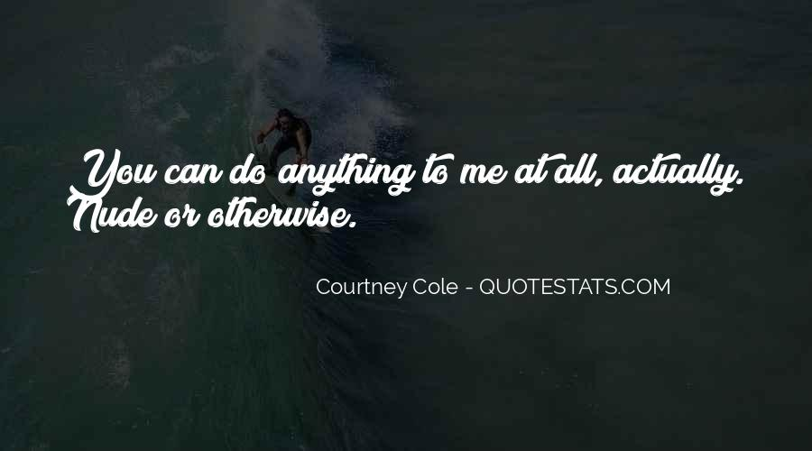 Courtney Cole Quotes #1622753