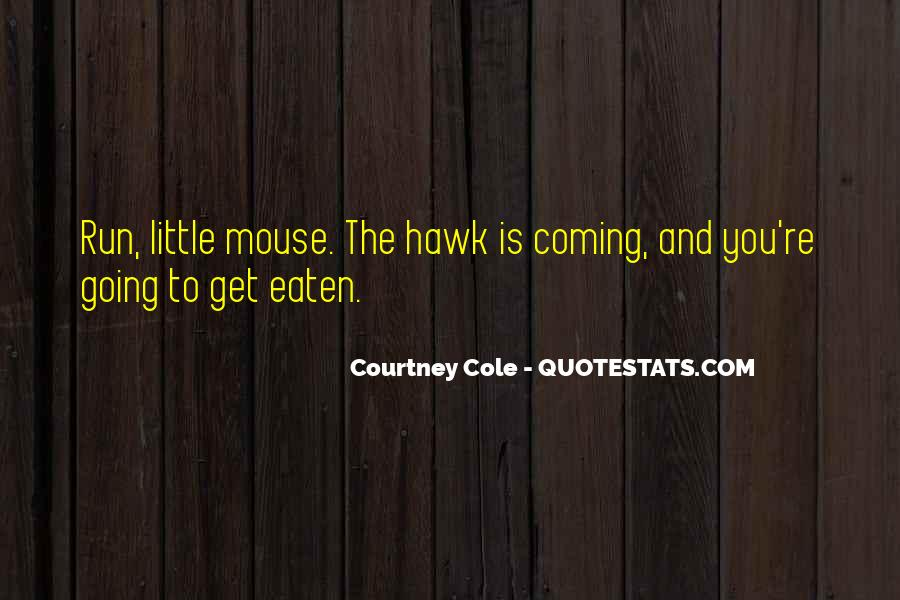 Courtney Cole Quotes #1872468