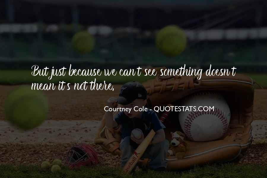 Courtney Cole Quotes #891489
