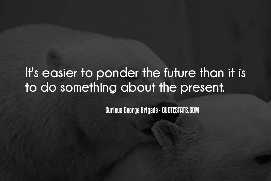 Curious George Brigade Quotes #1343957