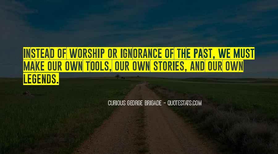 Curious George Brigade Quotes #1770658