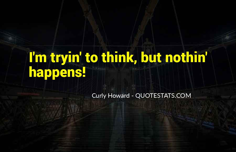 Curly Howard Quotes #1842203