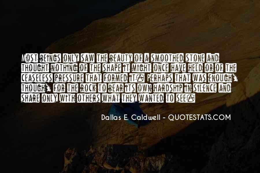 Dallas E. Caldwell Quotes #356285