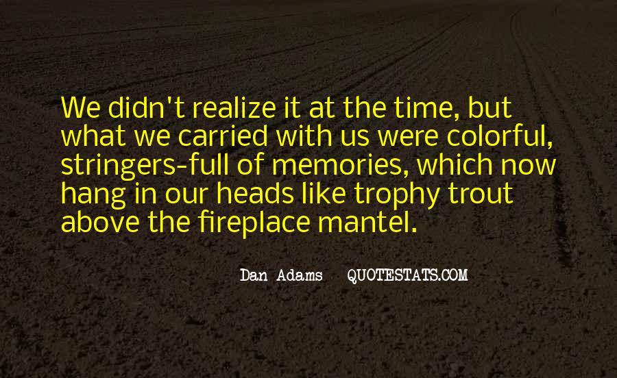Dan Adams Quotes #1402063