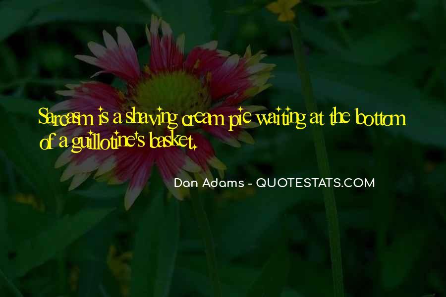 Dan Adams Quotes #618669