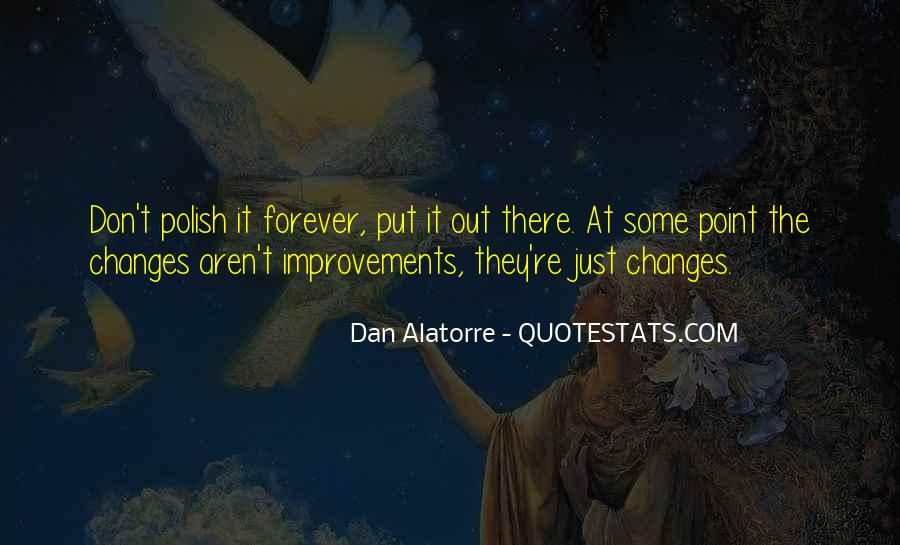 Dan Alatorre Quotes #746697