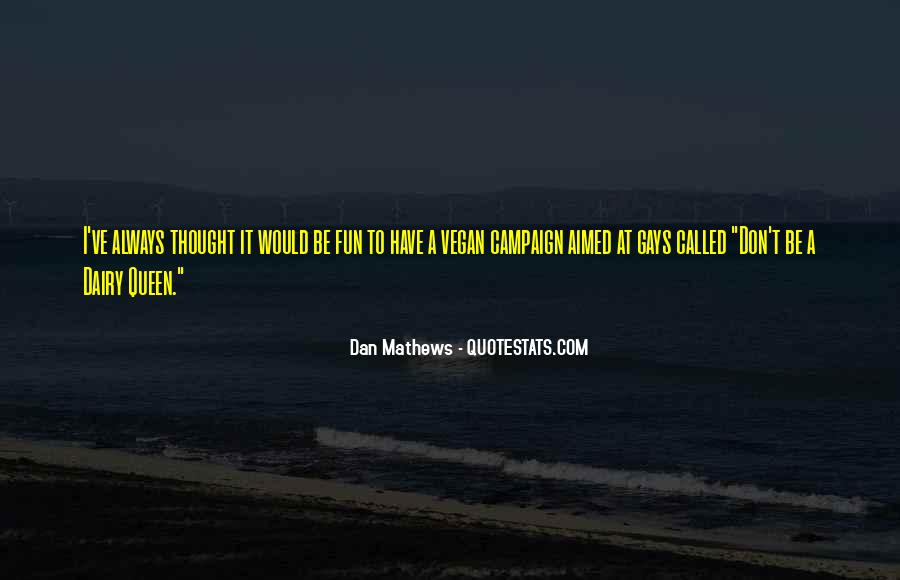 Dan Mathews Quotes #1169856