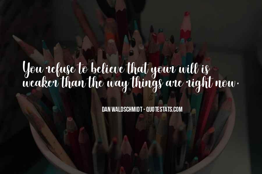 Dan Waldschmidt Quotes #1748555