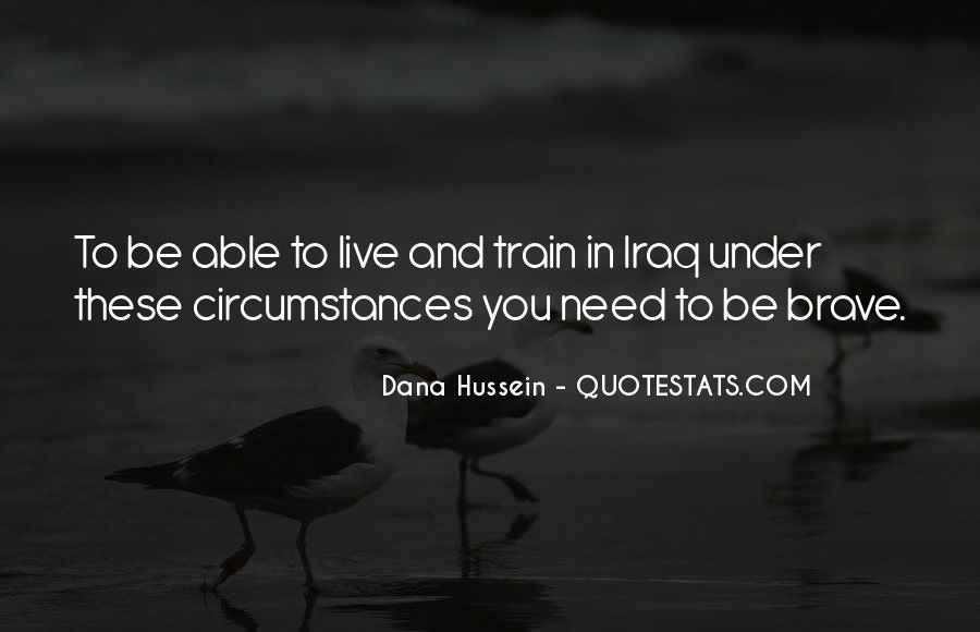 Dana Hussein Quotes #1835557